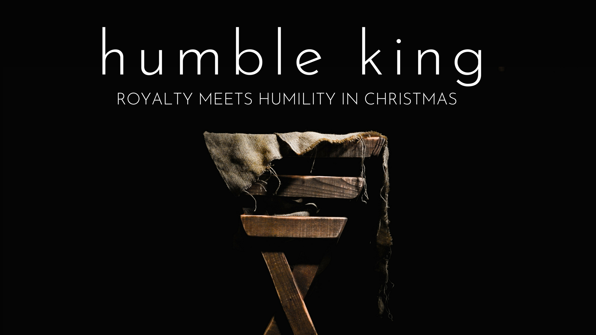 Humble King – Royalty Meets Humility In Christmas